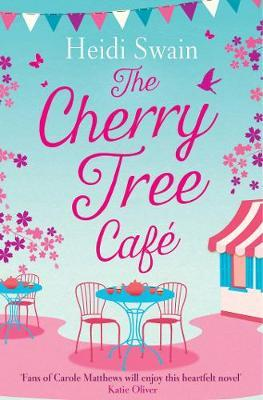 The Cherry Tree Cafe : Cupcakes, crafting and love - the perfect summer read for fans of Bake Off