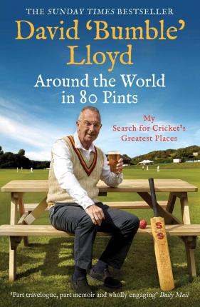 Around the World in 80 Pints : My Search for Cricket's Greatest Places