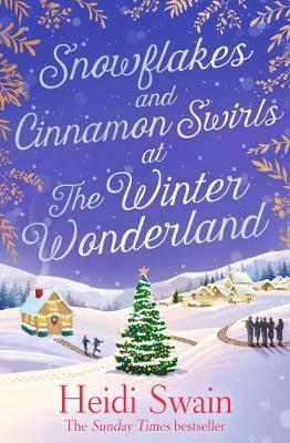 Snowflakes and Cinnamon Swirls at the Winter Wonderland : The perfect Christmas read to curl up with this winter