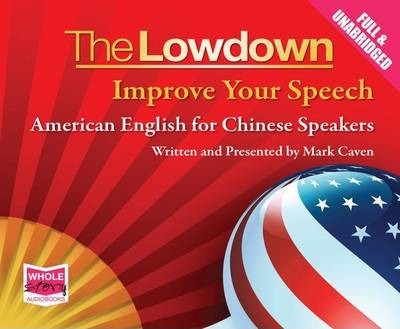 The Lowdown Improve Your Speech - American English for Chinese Speakers