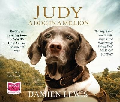 Judy: A Dog in a Million : Damien Lewis : 9781471284243
