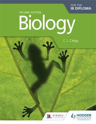 Biology for the IB Diploma Second Edition : C  J  Clegg : 9781471828997