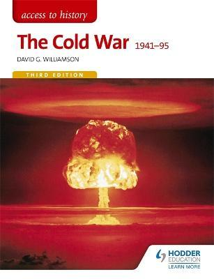 Access to History: The Cold War 1941-95 Third Edition