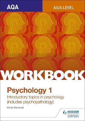 AQA Psychology for A Level Workbook 1 : Social Influence, Memory, Attachment, Psychopathology