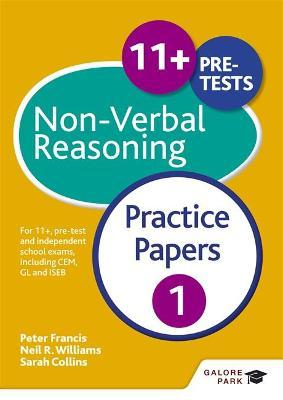 11+ Non-Verbal Reasoning Practice Papers 1 : For 11+, pre-test and independent school exams including CEM, GL and ISEB