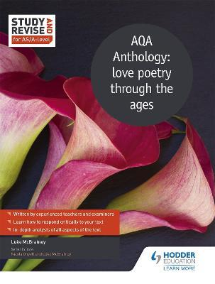 Study and Revise for AS/A-level: AQA Anthology: love poetry through the ages