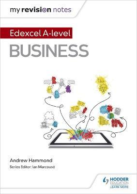 my revision notes edexcel a level business andrew hammond rh bookdepository com A Level Revision Guides Plans Revision Guide