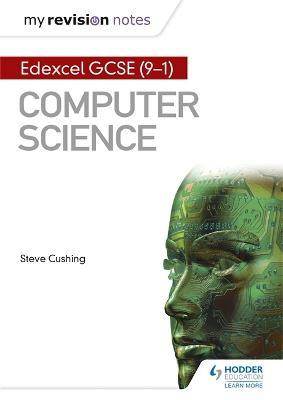 Edexcel GCSE Computer Science My Revision Notes 2e