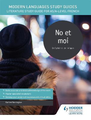 Modern Languages Study Guides: No et moi : Literature Study Guide for AS/A-level French