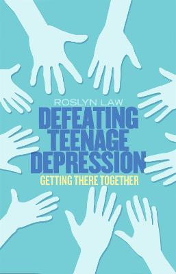 Defeating Teenage Depression : Getting There Together
