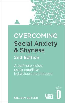 Overcoming Social Anxiety and Shyness, 2nd Edition