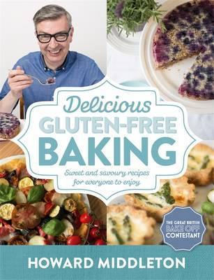 Delicious Gluten-Free Baking : Sweet and savoury recipes for everyone to enjoy