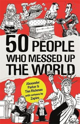 50 People Who Messed up the World