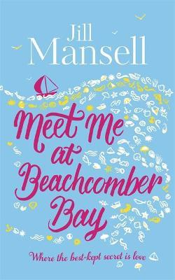 Meet Me at Beachcomber Bay: A Magical Cornish Romance