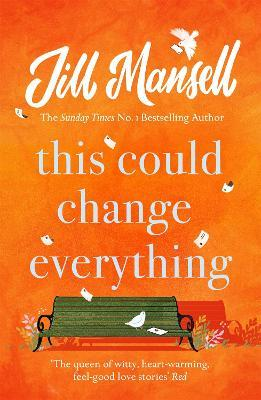 This Could Change Everything : Heart-warming, funny and life-affirming - brighten your day with Jill Mansell