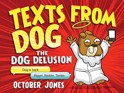 Texts From Dog: The Dog Delusion