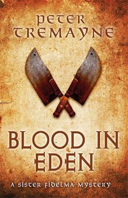 Blood in Eden (Sister Fidelma Mysteries Book 30) : An unputdownable mystery of bloodshed and betrayal
