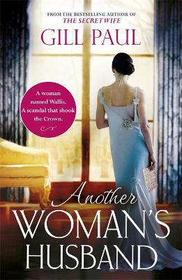 Another Woman's Husband : From the #1 bestselling author of The Secret Wife a sweeping story of love and betrayal behind the Crown
