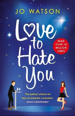 Love to Hate You : The laugh-out-loud romantic comedy hit