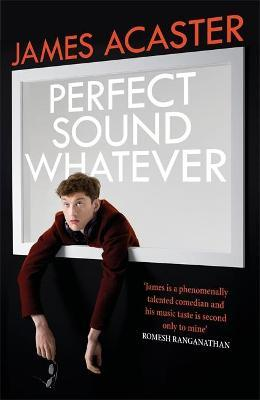 Perfect Sound Whatever: THE SUNDAY TIMES BESTSELLER Cover Image