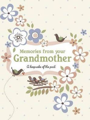 Memories from Your Grandmother
