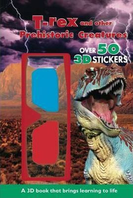 T-Rex and Other Prehistoric Creatures - 3d Reference Reader with 3d Glasses