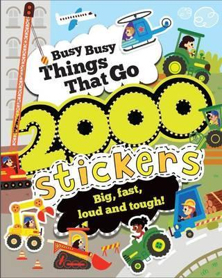 Busy Busy Things That Go 2000 Stickers : Parragon