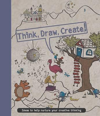Think, Draw, Create!