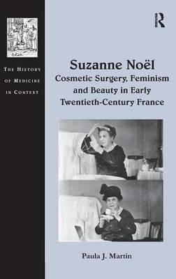 Suzanne Noel: Cosmetic Surgery, Feminism and Beauty in Early