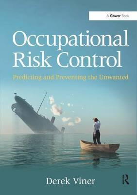 Occupational Risk Control : Predicting and Preventing the Unwanted