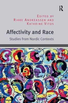 Affectivity and Race  Studies from Nordic Contexts