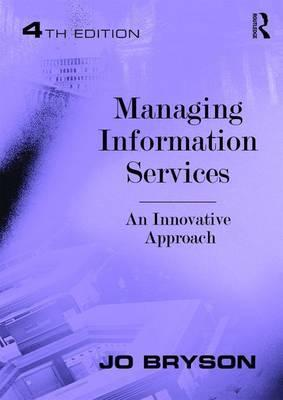 Managing Information Services : An Innovative Approach