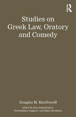 Studies on Greek Law, Oratory and Comedy