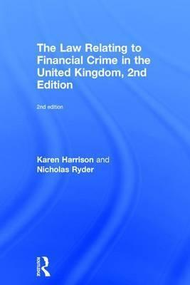 The Law Relating to Financial Crime in the United Kingdom, 2nd Edition
