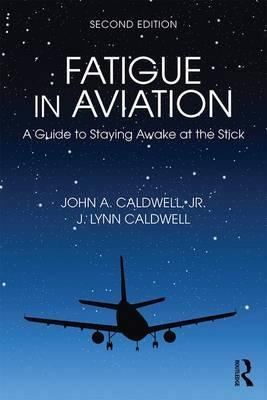 Fatigue in Aviation : A Guide to Staying Awake at the Stick