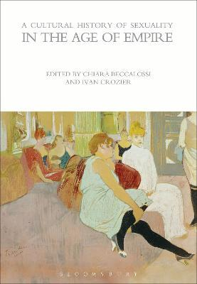 A Cultural History of Sexuality in the Age of Empire