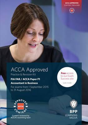 FIA Foundations of Accountant in Business FAB (ACCA F1)  Practice and Revision Kit