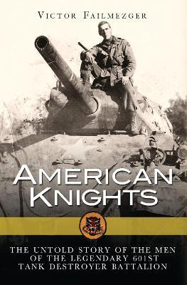 Thebridgelondon-ils.co.uk American Knights : The Untold Story of the Men of the Legendary 601st Tank Destroyer Battalion image