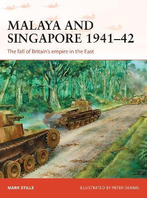 Malaya and Singapore 1941-42  The fall of Britain's empire in the East