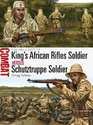 King's African Rifles Soldier vs Schutztruppe Soldier : East Africa 1917-18