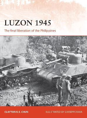 Luzon 1945 : The final liberation of the Philippines