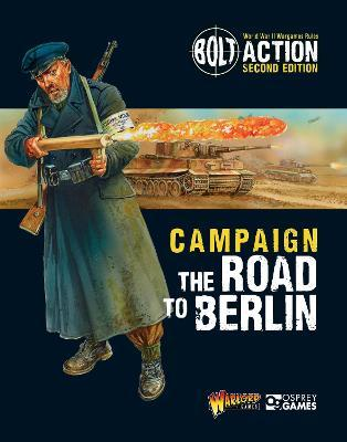 Bolt Action: Campaign: The Road to Berlin : Warlord Games