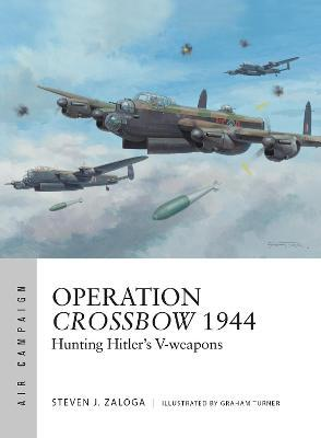 Operation Crossbow 1944 : Hunting Hitler's V-weapons