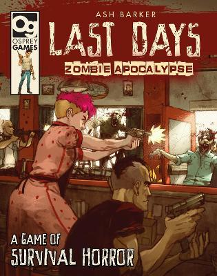 Last Days: Zombie Apocalypse : A Game of Survival Horror