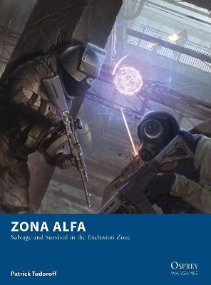 Zona Alfa : Salvage and Survival in the Exclusion Zone