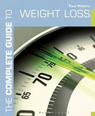 The Complete Guide to Weight Loss – Paul Waters