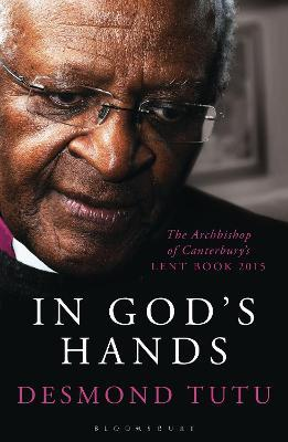 In God's Hands : The Archbishop of Canterbury's Lent Book 2015