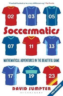 Soccermatics : Mathematical Adventures in the Beautiful Game Pro-Edition