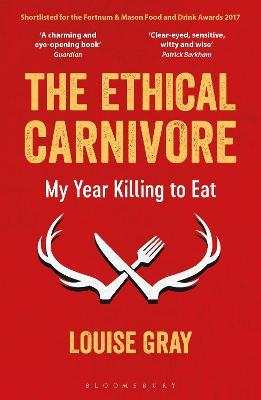 The Ethical Carnivore : My Year Killing to Eat