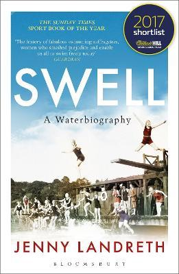 Swell : A Waterbiography The Sunday Times SPORT BOOK OF THE YEAR 2017